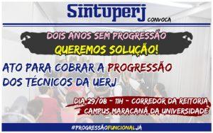 SINTUPERJ CONVOCA: Ato para cobrar a Progressão dos técnicos da Uerj @ Corredor da Reitoria - Andar Térreo - Campus Maracanã da Uerj