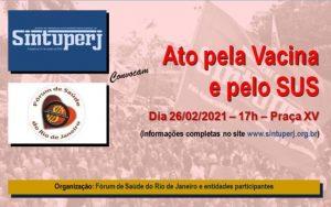 SINTUPERJ E FÓRUM DE SAÚDE DO RIO CONVOCAM: Ato pela vacina e pelo SUS @ Praça XV de Novembro